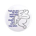 """""""Funny Beliefs #2"""" 3.5"""" Button (100 pack)"""