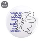 """""""Funny Beliefs #2"""" 3.5"""" Button (10 pack)"""