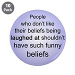 """""""Funny Beliefs"""" 3.5"""" Button (10 pack)"""