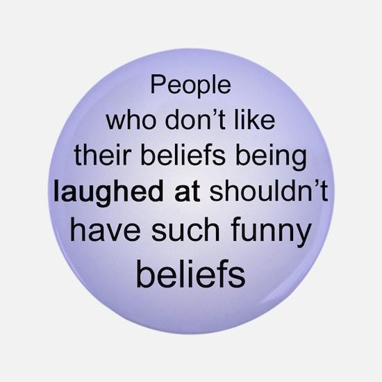 """Funny Beliefs"" 3.5"" Button"