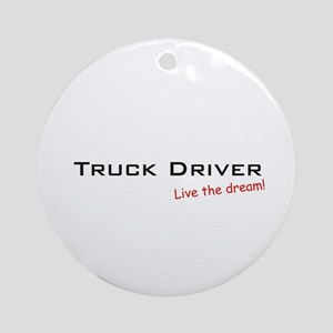 Truck Driver / Dream! Ornament (Round)