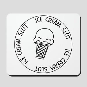 Ice Cream Slut Mousepad