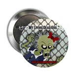 "My Living Dead Girl - 2.25"" Button (10 pack)"