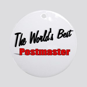 """The World's Best Postmaster"" Ornament (Round)"