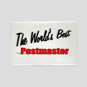 """The World's Best Postmaster"" Rectangle Magnet"