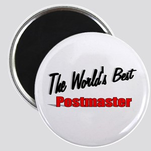 """The World's Best Postmaster"" Magnet"