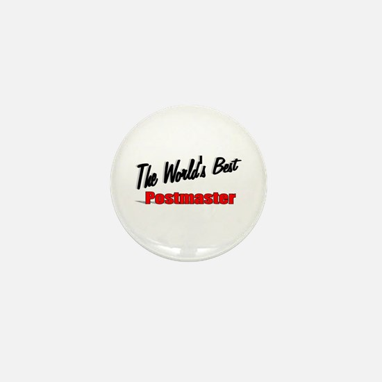 """""""The World's Best Postmaster"""" Mini Button"""