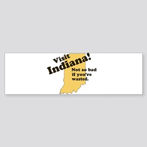 Visit Indiana, Not So Bad If Bumper Sticker