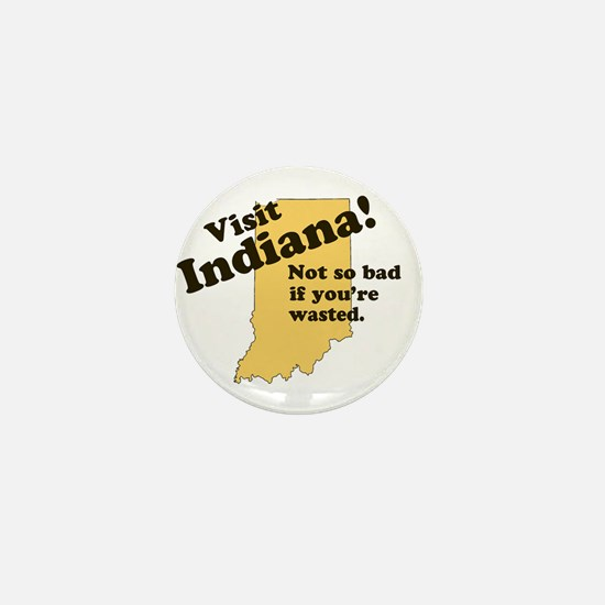 Visit Indiana, Not So Bad If Mini Button