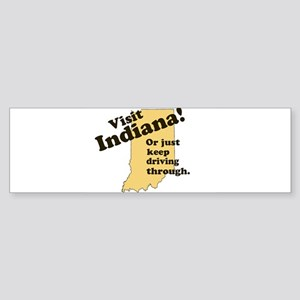 Visit Indiana, Or Just Keep D Bumper Sticker