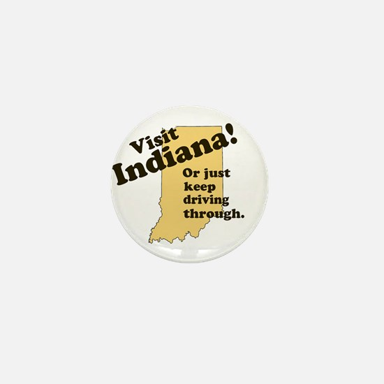 Visit Indiana, Or Just Keep D Mini Button