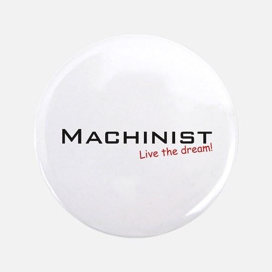 "Machinist / Dream! 3.5"" Button"