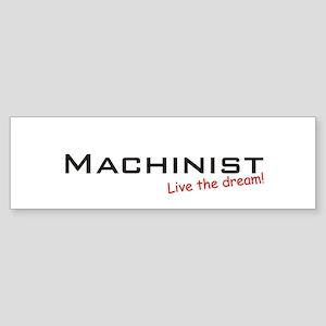 Machinist / Dream! Bumper Sticker