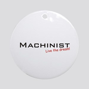 Machinist / Dream! Ornament (Round)