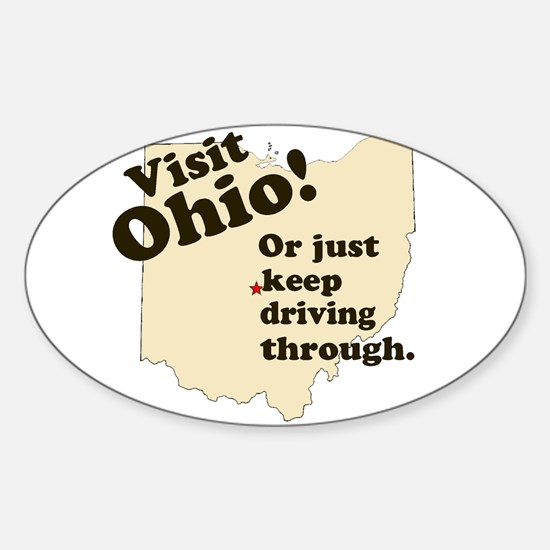 Visit Ohio, Or Just Keep Driv Oval Decal