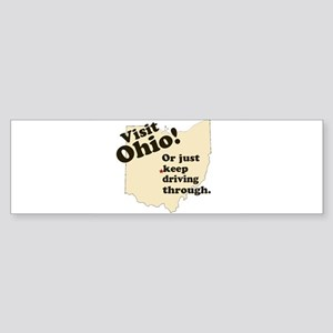 Visit Ohio, Or Just Keep Driv Bumper Sticker