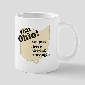 Visit Ohio, Or Just Keep Driv Mug