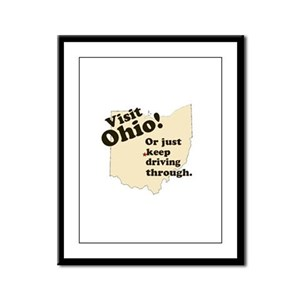 Visit Ohio, Or Just Keep Driv Framed Panel Print