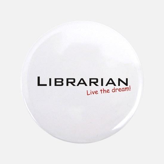 "Librarian / Dream! 3.5"" Button"