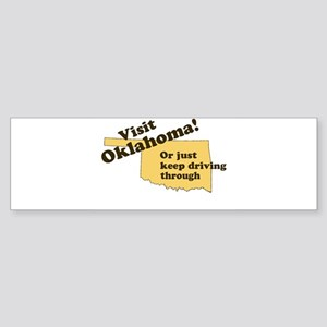 Visit Oklahoma, Or Just Keep Bumper Sticker