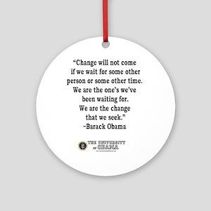 """""""Change"""" Quote-Obama Ornament (Round)"""