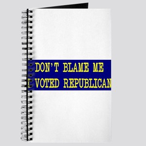 Don't Blame Me I Voted Republ Journal