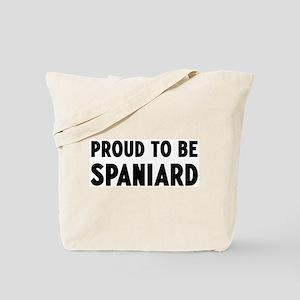 Proud to be Spaniard Tote Bag