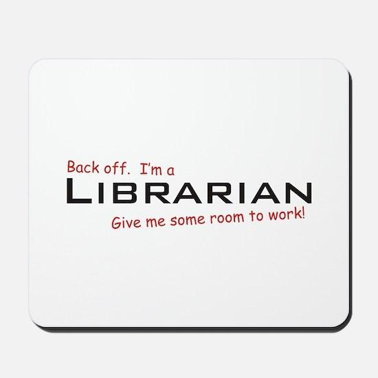 I'm a Librarian Mousepad