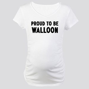 Proud to be Walloon Maternity T-Shirt