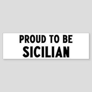 Proud to be Sicilian Bumper Sticker