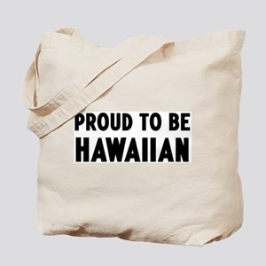 Proud to be Hawaiian Tote Bag