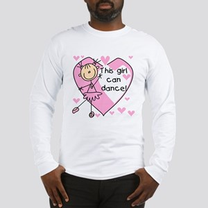 This Girl Can Dance Long Sleeve T-Shirt