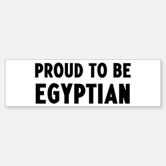 Proud to be Egyptian Bumper Bumper Bumper Sticker