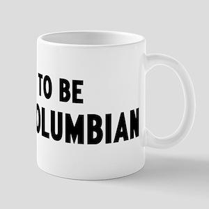 Proud to be British Columbian Mug