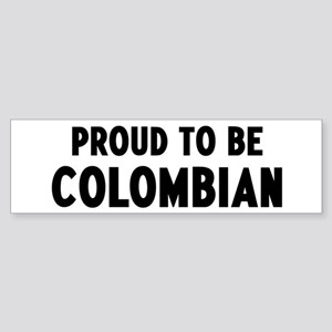 Proud to be Colombian Bumper Sticker