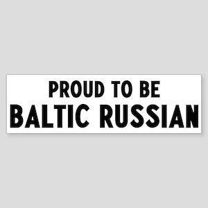 Proud to be Baltic Russian Bumper Sticker