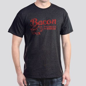 bacon it's what's for dinner Dark T-Shirt