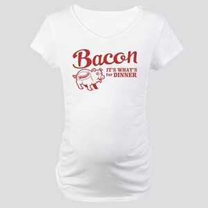 bacon it's what's for dinner Maternity T-Shirt