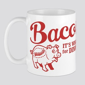 bacon it's what's for dinner Mug
