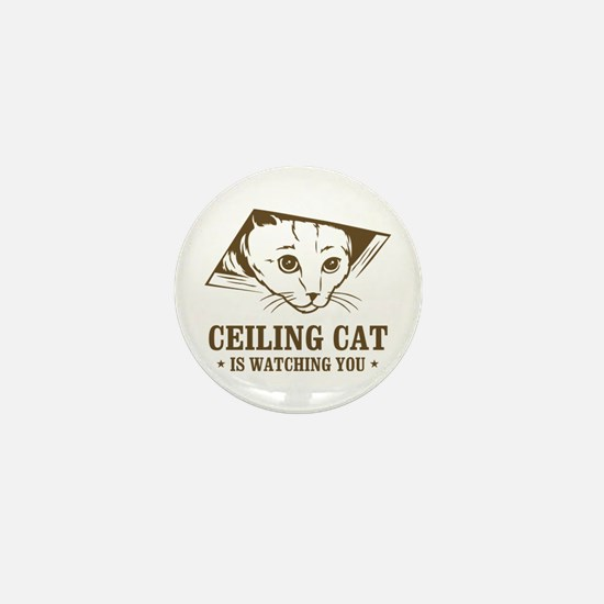 ceiling cat is watching you Mini Button