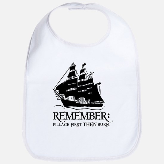 remember - pillage first, THEN burn Bib