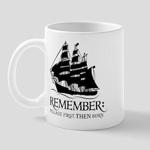 remember - pillage first, THEN burn Mug
