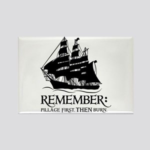 remember - pillage first, THEN burn Rectangle Magn