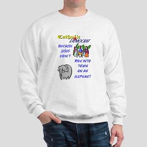 Jesus Didn't Ride an Elephant Sweatshirt