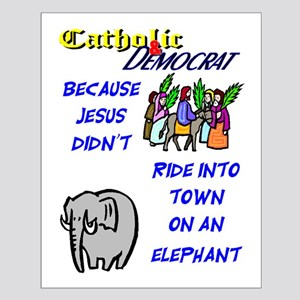 Jesus Didn't Ride an Elephant Poster