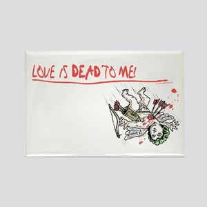 Love is Dead to Me 3 Rectangle Magnet