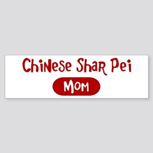 Chinese Shar Pei mom Bumper Sticker