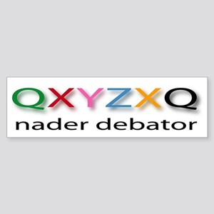 Nader Debater QXYZXQ Bumper Sticker