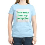 Away From Computer Women's Light T-Shirt