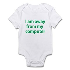 Away From Computer Infant Bodysuit